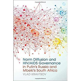 Norm Diffusion and HIV/AIDS Governance in Putin's Russia and Mbeki's South Africa (Studies in Security and International...