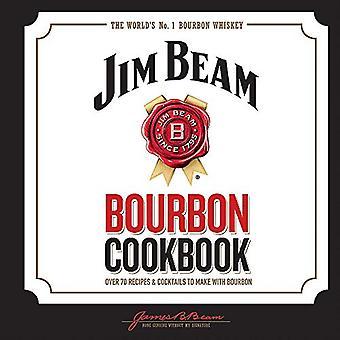 Jim Beam Bourbon Cookbook: Over 70 recipes & cocktails to make with bourbon