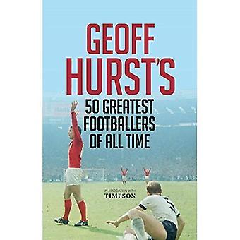 Geoff Hurst van 50 beste voetballers aller tijden