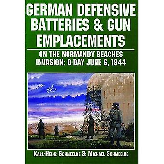 German Defensive Batteries and Gun Emplacements on the Normandy Beaches: D-Day June 6 1944 (Schiffer Military/...