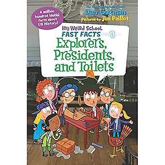 Min underlige skole hurtig fakta: Opdagelsesrejsende, præsidenter og toiletter (min underlige skole hurtig fakta)