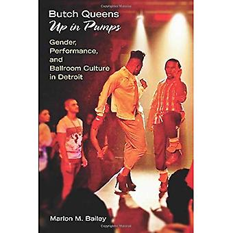 Butch Queens Up in Pumps: Gender, Performance, and Ballroom Culture in Detroit (Triangulations: Lesbian/Gay/Queer...