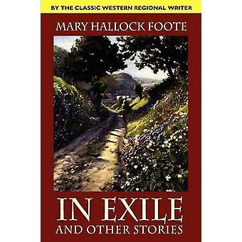 In esilio e altre storie di Foote & Mary Hallock