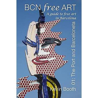 BCNFreeArt 01 The Port and Barceloneta. A guide to free art in Barcelona by Booth & Kevin