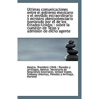 Ultimas comunicaciones entre el lokalt mexicano y el enviado estraordinario y ministro plenipotenc av President 1846 Paredes y Arrillaga