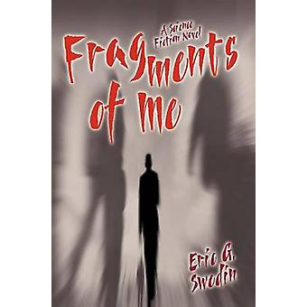 Fragmenten van mij een sciencefictionroman van Swedin & Eric G.