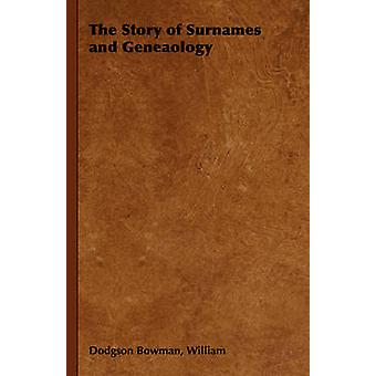 The Story of Surnames and Geneaology by Bowman & William & Dodgson