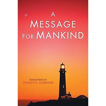A Message for Mankind by Gordon & Jeanette