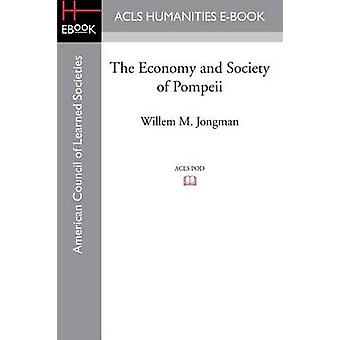 The Economy and Society of Pompeii by Jongman & Willem M.