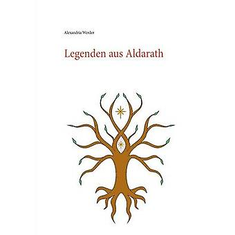 Legenden aus Aldarath von Werder & Alexandria