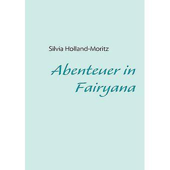 Abenteuer in Fairyana von HollandMoritz & Silvia