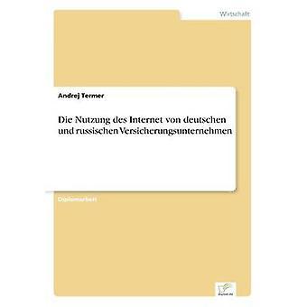 Die Nutzung des Internet von deutschen und russischen Versicherungsunternehmen av Termer & Andrej