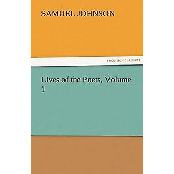 Lives of the Poets Volume 1 by Johnson & Samuel