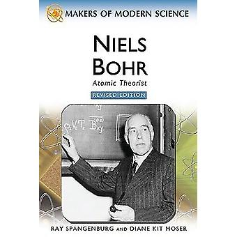 Niels Bohr - Atomic Theorist (Revised edition) by Ray Spangenburg - Di