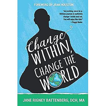 Veränderung im Inneren, Veränderung der Welt