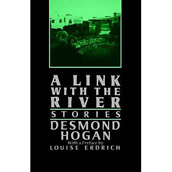 A Link with the River by Desmond Hogan - Louise Erdrich - 97803745300