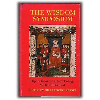 The Wisdom Symposium - Papers from the Trinity College Medieval Festiv