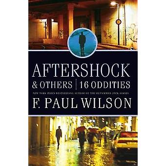 Aftershock & Others - 16 Oddities by F Paul Wilson - 9780765325242 Book