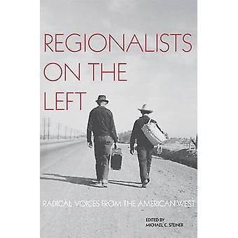 Regionalists on the Left - Radical Voices from the American West by Mi