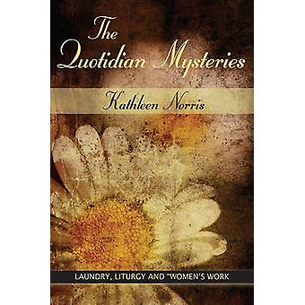 Quotidian Mysteries by Kathleen Norris - 9780809138012 Book