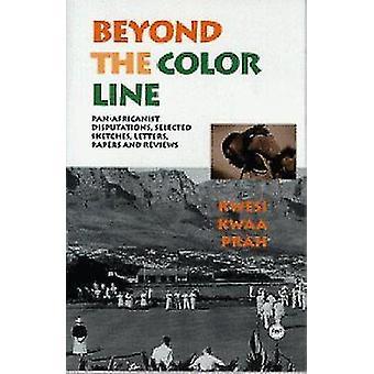 Beyond The Colorline by Kwesi Kwaa Prah - 9780865436305 Book