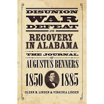 Disunion - War - Defeat - and Recovery in Alabama - The Journal of Aug