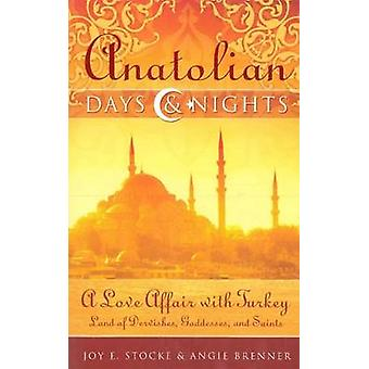 Anatolian Days & Nights - A Love Affair with Turkey - Land of Dervishe