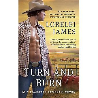 Turn and Burn by Lorelei James - 9781101990278 Book