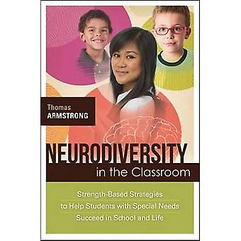 Neurodiversity in the Classroom - Strength-Based Strategies to Help St