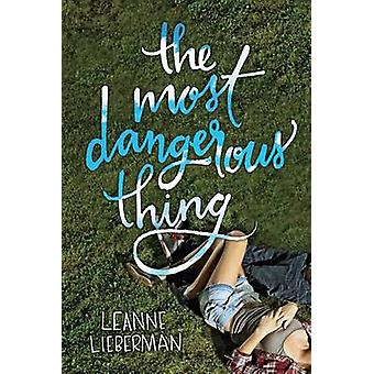 The Most Dangerous Thing by Leanne Lieberman - 9781459811843 Book