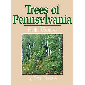 Trees of Pennsylvania Field Guide by Stan Tekiela - 9781591930471 Book