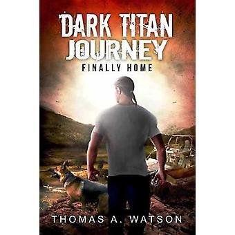 Dark Titan Journey by Thomas A. Watson - 9781618687395 Book