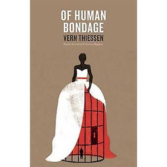 Of Human Bondage by Vern Thiessen - 9781770915039 Book