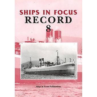 Ships in Focus - 8 by John Clarkson - 9781901703023 Book