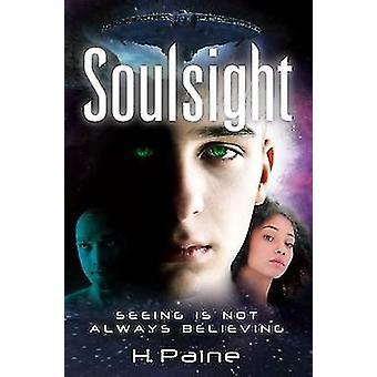 Soulsight - Seeing is Not Always Believing by Hazel Paine - 9781909728