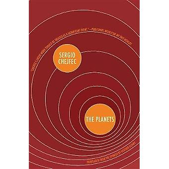 The Planets by Sergio Chejfec - 9781934824399 Book