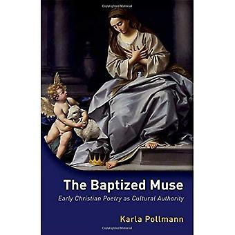Den døbte muse: tidlig kristen poesi som kulturel autoritet