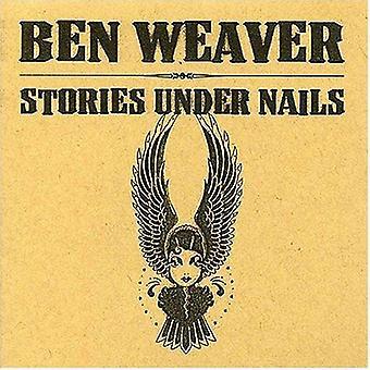 Ben Weaver - Stories Under Nails [CD] USA import