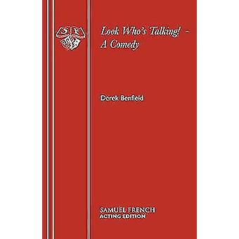 Look Whos Talking   A Comedy by Benfield & Derek