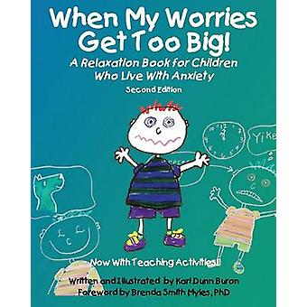 When My Worries Get Too Big Second Edition by Buron & Kari Dunn