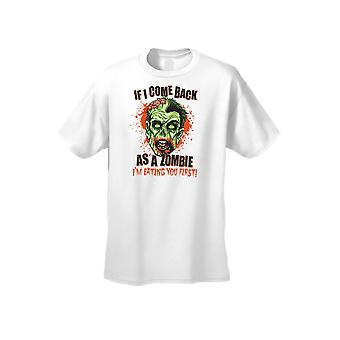 Men's T Shirt If I Come Back as a Zombie I'm Eating You First!