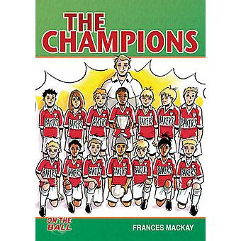 The Champions by Frances Mackay - 9781781277027 Book