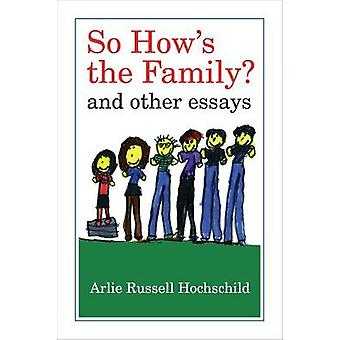 So Hows the Family by Arlie Russell Hochschild
