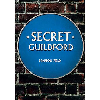 Secret Guildford by Marion Field