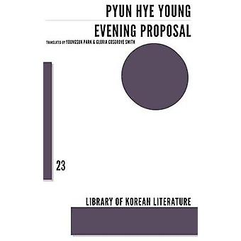 Evening Proposal by Hye Young Pyun & Translated by Youngsuk Park & Translated by Gloria Cosgrove Smith