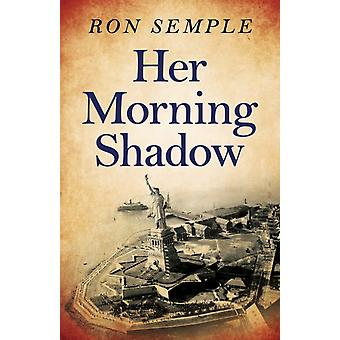 Her Morning Shadow by Ronald Semple