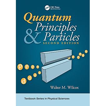 Quantum Principles and Particles Second Edition by Wilcox & Walter