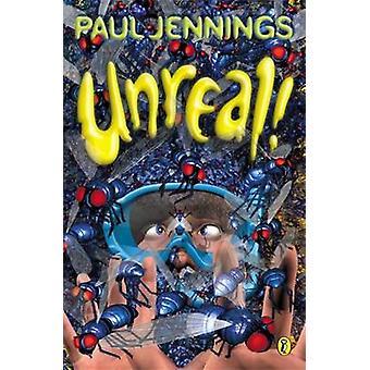 Unreal by Paul Jennings