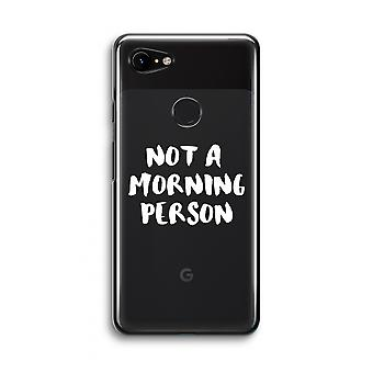 Google Pixel 3 Transparent Case (Soft) - Morning person