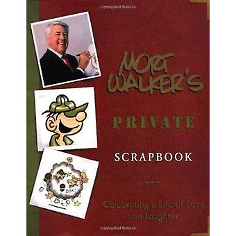 Mort Walker's Private Scrapbook - Celebrating a Life of Love and Laugh